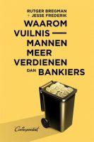 Bregman en Frederik - Waarom vuilnismannen meer verdienen dan bankiers