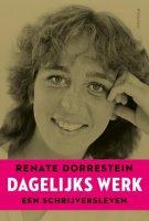 Renate Dorrestein - Dagelijks werk